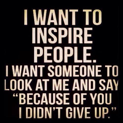 Don't stop inspiring others